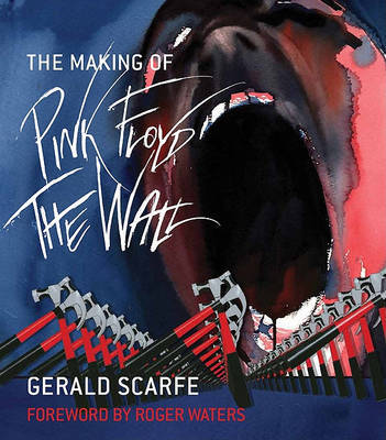 The Making of Pink Floyd: The Wall by Gerald Scarfe