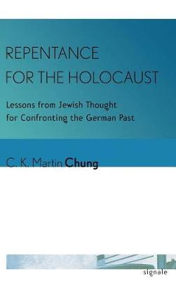 Repentance for the Holocaust by C. K. Martin Chung