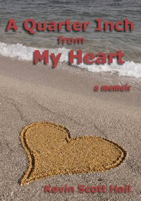A Quarter Inch from My Heart by Kevin Scott Hall image