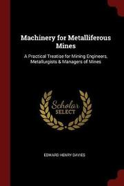 Machinery for Metalliferous Mines by Edward Henry Davies image