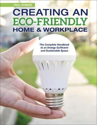 Creating an Eco-Friendly Home & Workplace by Paul Hymers image
