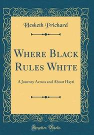 Where Black Rules White by Hesketh Prichard image