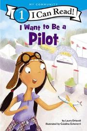 I Want to Be a Pilot by Laura Driscoll