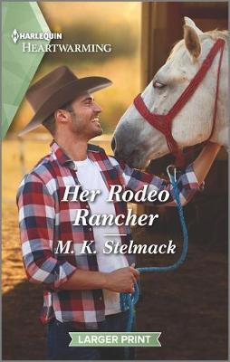 Her Rodeo Rancher by M. K. Stelmack