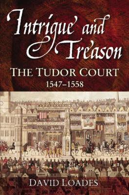 Intrigue and Treason by David Loades image