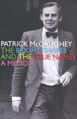 The Bright Shapes and the True Names by Patrick McCaughey image