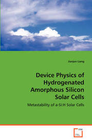 Device Physics of Hydrogenated Amorphous Silicon Solar Cells by Jianjun Liang image