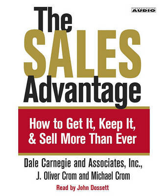 The Sales Advantage: How to Get it, Keep it, and Sell More Than Ever: 3 Spoken Word Cds, 3 Hours by Dale Carnegie image