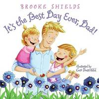 It's the Best Day Ever, Dad! by Brooke Shields image