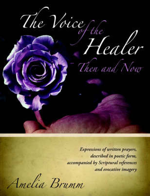 The Voice of the Healer, Then and Now by Amelia Brumm