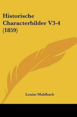 Historische Characterbilder V3-4 (1859) by Louise Muhlbach
