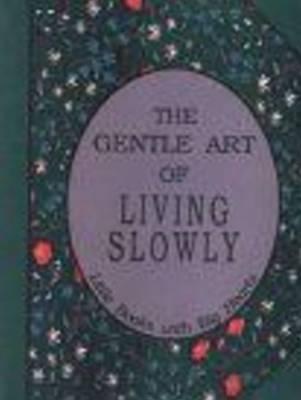 Gentle Art of Living Slowly by David Grayson