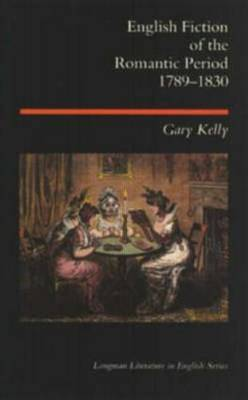 English Fiction of the Romantic Period 1789-1830 by Gary Kelly image