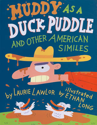 Muddy as a Duck Puddle and Other American Similes by Laurie Lawlor image