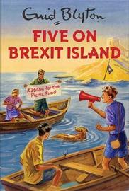 Five on Brexit Island by Bruno Vincent
