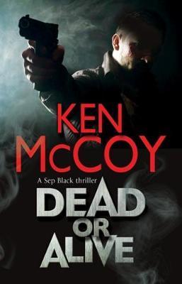 Dead or Alive by Ken McCoy