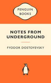Notes from Underground (Popular Penguins) by Fyodor Dostoyevsky