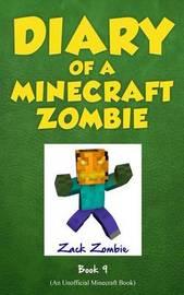 Diary of a Minecraft Zombie Book 9 by Zack Zombie
