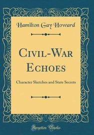 Civil-War Echoes by Hamilton Gay Howard