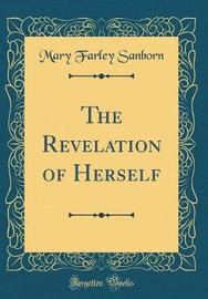 The Revelation of Herself (Classic Reprint) by Mary Farley Sanborn image