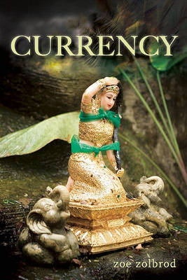 Currency by Zoe Zolbrod