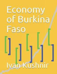 Economy of Burkina Faso by Ivan Kushnir