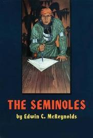 The Seminoles by Edwin C McReynolds