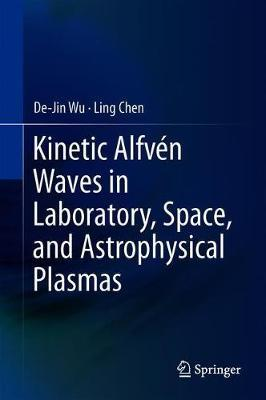 Kinetic Alfven Waves in Laboratory, Space, and Astrophysical Plasmas by De-Jin Wu image
