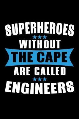 Superheroes Without The Cape are Called Engineers by Janice H McKlansky Publishing