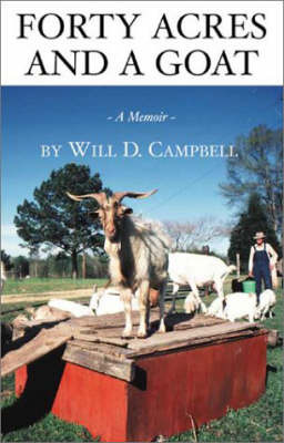 Forty Acres and a Goat by Will D. Campbell image