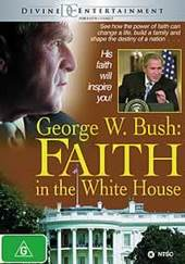 George W Bush: Faith In The White House on DVD