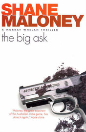 The Big Ask: A Murray Whelan Thriller, by Shane Maloney image