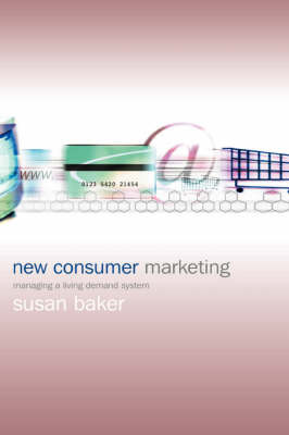 New Consumer Marketing by Susan C. Baker