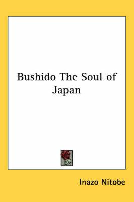 Bushido The Soul of Japan by Inazo Nitobe