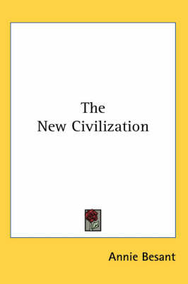 The New Civilization by Annie Besant