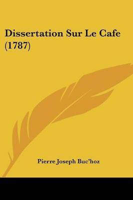 Dissertation Sur Le Cafe (1787) by Pierre Joseph Buc'hoz