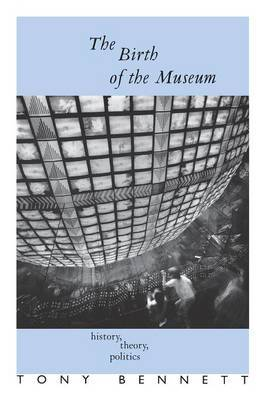 The Birth of the Museum by Tony Bennett image