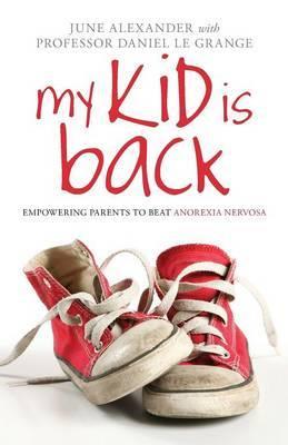 My Kid is Back by June Alexander