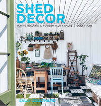 Shed Decor by Sally Coulthard
