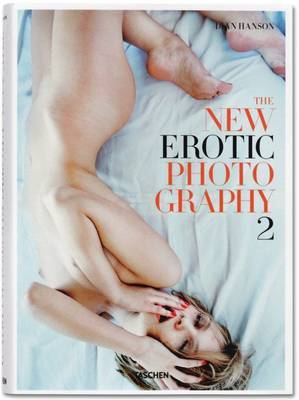 The New Erotic Photography Vol. 2 by Dian Hanson