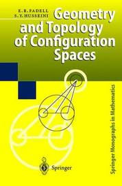 Geometry and Topology of Configuration Spaces by Edward R. Fadell