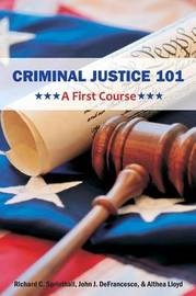Criminal Justice 101 by Richard C. Sprinthall