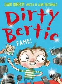 Dirty Bertie: Fame by Alan MacDonald