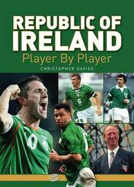 Republic of Ireland Player by Player by Christopher Davies