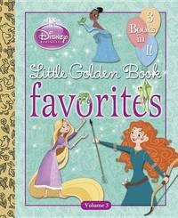 Disney Princess Little Golden Book Favorites, Volume 3 by Tennant Redbank