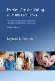 Practical Decision Making in Health Care Ethics by Raymond J Devettere image