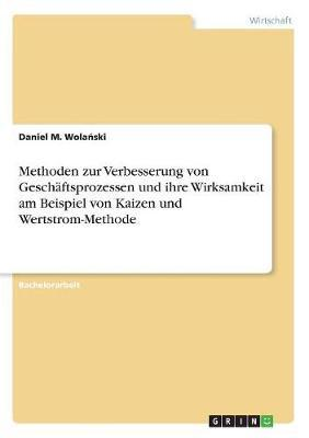 Methoden Zur Verbesserung Von Geschaftsprozessen Und Ihre Wirksamkeit Am Beispiel Von Kaizen Und Wertstrom-Methode by Daniel M Wola Ski image