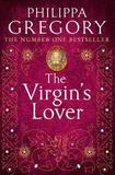 The Virgin's Lover (Tudor Series #3) by Philippa Gregory