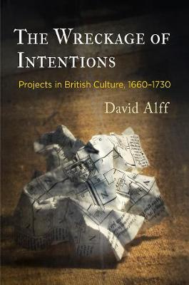 The Wreckage of Intentions by David Alff
