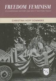 Freedom Feminism by Christina Hoff Sommers